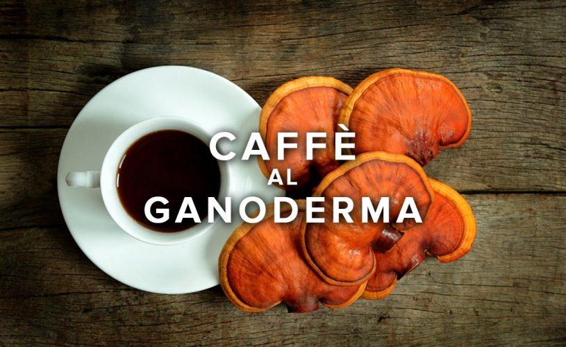 Organo Gold e il caffè al ganoderma lucidum